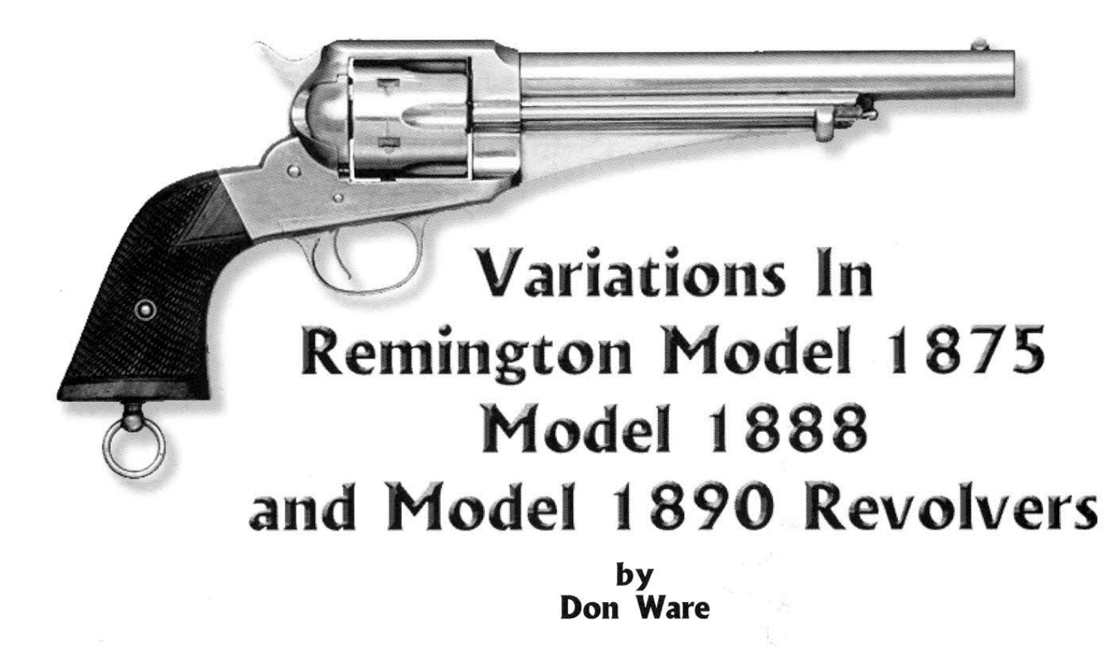Variations in Remington Model 1875, Model 1888 and Model